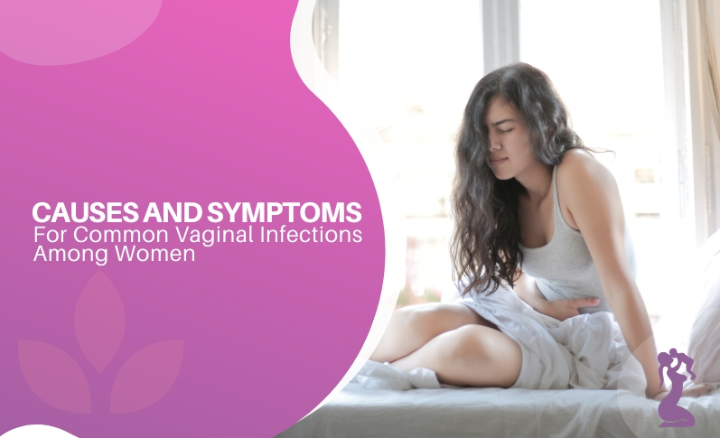Causes and Symptoms for Common Vaginal Infections among Women
