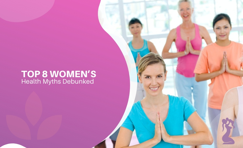 top-8-womens-health-myths-debunked
