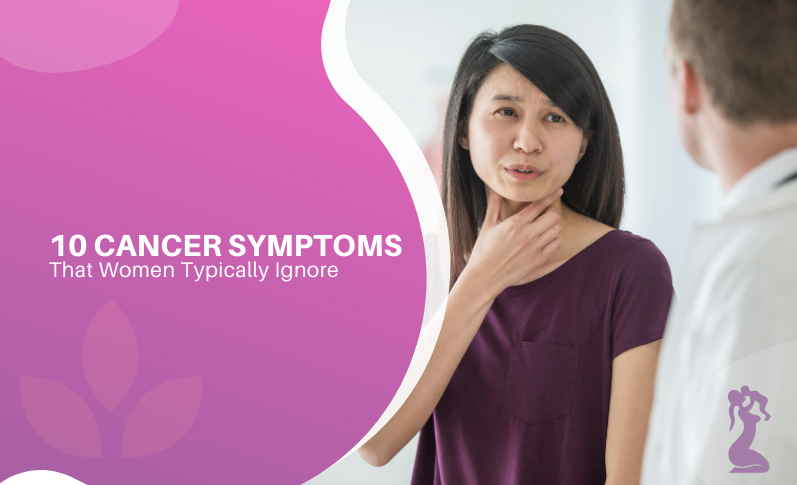 10-cancer-symptoms-that-women-typically-ignore