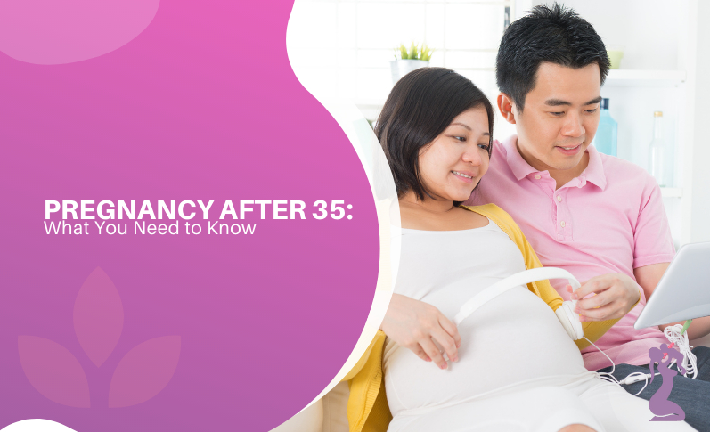 pregnancy-after-35-what-you-need-to-know