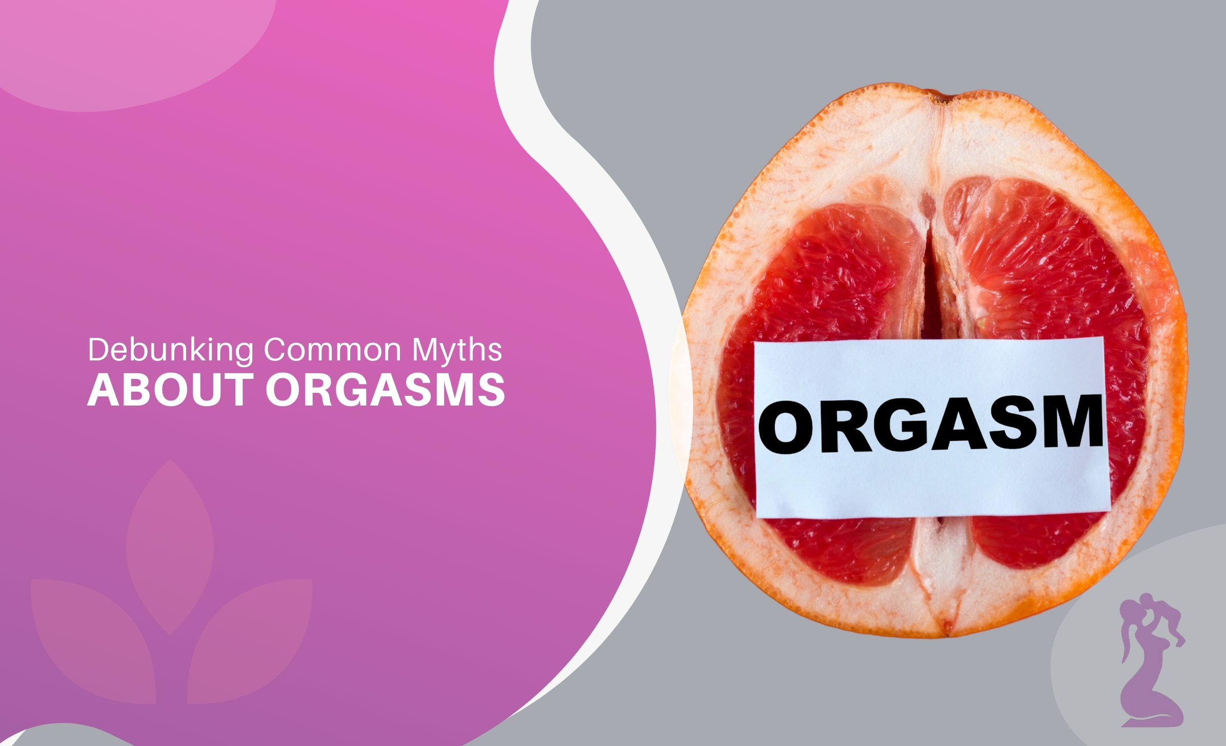 debunking-common-myths-about-orgasms