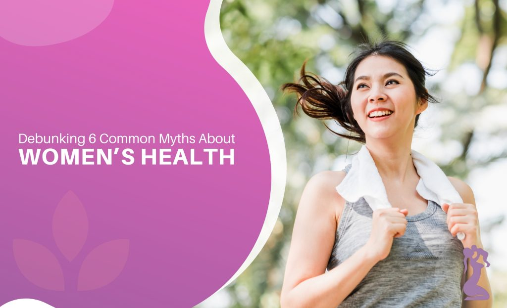 debunking-6-common-myths-about-womens-health